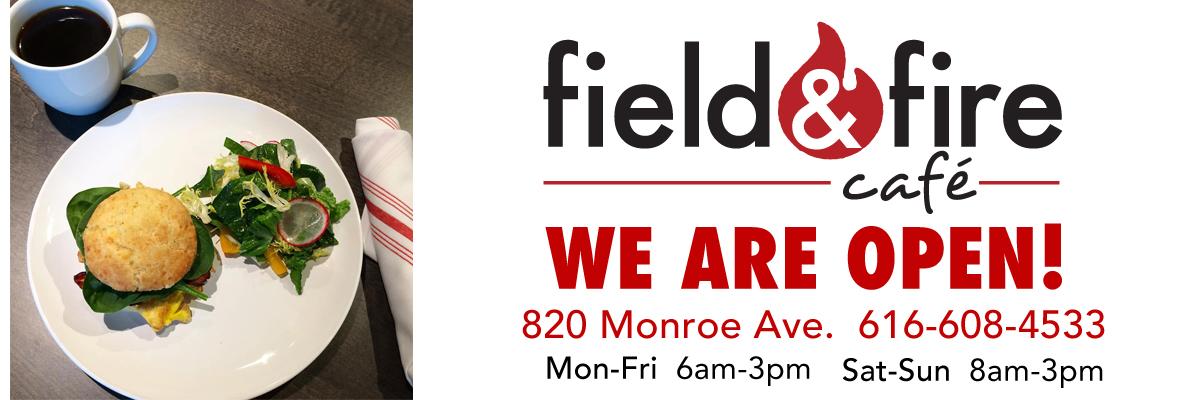 Field & Fire Cafe Is OPEN